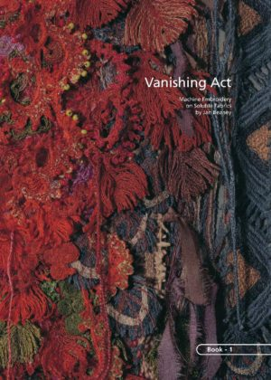 VANISHING ACT: MACHINE EMBROIDERY ON SOLUBLE FABRICS